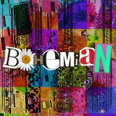 @: Bohemian: Gypsy/Hippie'       Free-flowing, Flowers, Love, Peace lovin', Creative Chaos, Color, Calm with Passion!