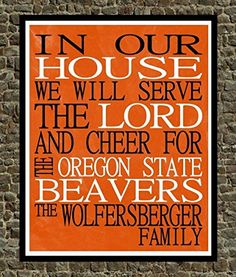 In Our House We Will Serve The Lord And Cheer for The Oregon State Beavers…