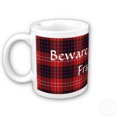 Clan Fraser Tarten Mug - Beware Of Kilted Frasers