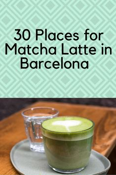 More than 30 places where you can have a good Matcha Latte in Barcelona!