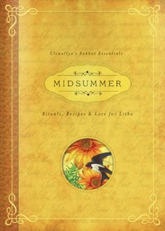 """Midsummer-Rituals, Recipes and Lore for Litha is part of Llewellyn's """"Sabbat Essentials"""" series. Written by popular author, Deborah Blake, this book will aid both novices as well as the most seasoned practitioners with celebrating the sun, fire and the bounty of the land for Midsummer. #midsummer #litha #summersolstice #wicca #wiccan #pagan #witchcraft #sabbat #sabbats"""