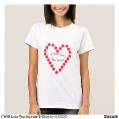I Will Love You Forever T-Shirt