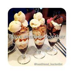 • have sundaes together •
