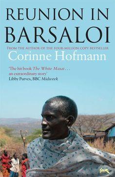 Reunion In Barsaloi - Follow up to The White Masai. #corinne #hofmann
