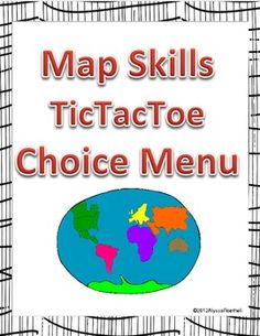 Map Skills TicTacToe Choice Board-Great refresher all year long for those skills that you teach in the beginning!
