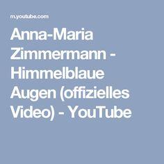 Anna-Maria Zimmermann - Himmelblaue Augen (offizielles Video) - YouTube