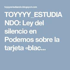TOYYYY_ESTUDIANDO: Ley del silencio en Podemos sobre la tarjeta «blac...