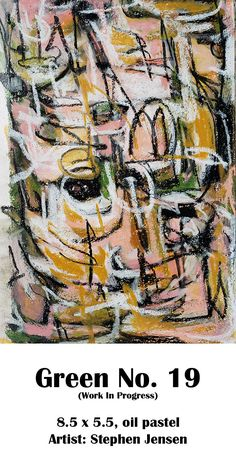 (work in progress) 8.5 x 5.5, oil pastel Artist: Stephen Jensen #stephenjensen #abstractart #oilpastelart #neopastel #art Oil Pastel Art, City Photo, Artist, Green, Artists