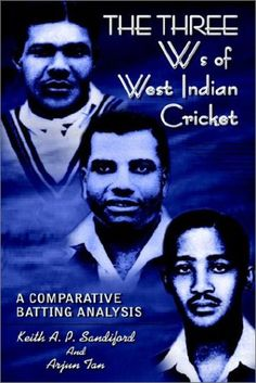 Book: The Three Ws Of West Indian Cricket: A Comparative Batting Analysis