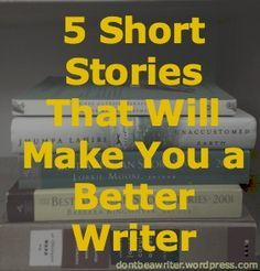 5 Short Stories That Will Make You a Better Writer I selected the five short stories below for their diversity in style and subject matter, but also because each one is a well-crafted story in its own right. If you own any modern short story Book Writing Tips, Writing Process, Writing Resources, Teaching Writing, Short Story Writing Tips, Short Stories To Read, Writing Ideas, Writing Services, Improve Writing