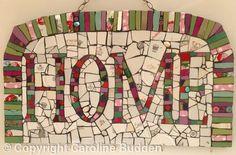 Mosaic 'HOME' sign and key hanger - Mosaic crockery, beads, tiles by Caroline Budden Mosaic Rocks, Stone Mosaic, Mosaic Glass, Mosaic Crafts, Mosaic Projects, Mosaic Wall, Mosaic Tiles, Mosaic Madness, Mosaic Garden