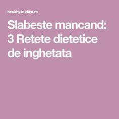 Slabeste mancand: 3 Retete dietetice de inghetata