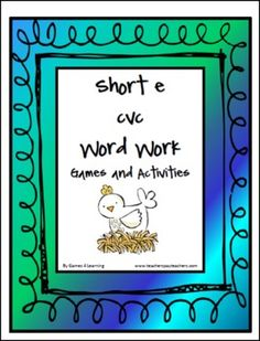 This is a Short e Word Work unit from Games 4 Learning. Short e CVC words. It contains 9 Activities and Games to introduce or review the Short a CVC words including those with the patterns et, ed, en and eg.   $
