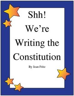 shh we're writing the constitution vocabulary The author documents the constitutional convention with her remarkable ability to bring history to life a copy of the constitution is included in the back of t.