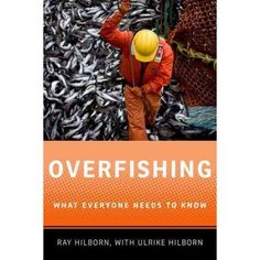 Overfishing: What Everyone Needs to Know SH329.O94 H55 2012 (November 2016)