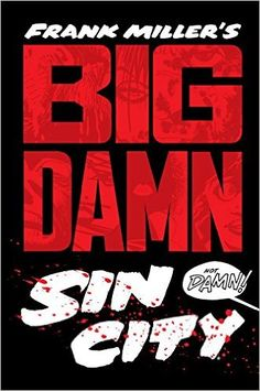 Big Damn Sin City: Frank Miller, Lynn Varley: 9781616552374: Amazon.com: Books