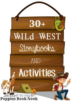 Explore the Wild West with Storybooks and Activities: Come have fun with 30+ Wild West storybook themed activities and resources from the Poppins Book Nook!