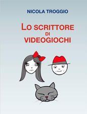 LO SCRITTORE DI VIDEOGIOCHI