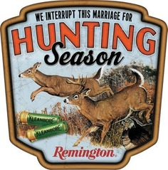 """""""We interrupt this marriage for Hunting Season"""" Remington Tin Sign⎜Open Road Brands"""