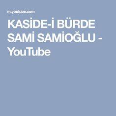 KASİDE-İ BÜRDE SAMİ SAMİOĞLU - YouTube