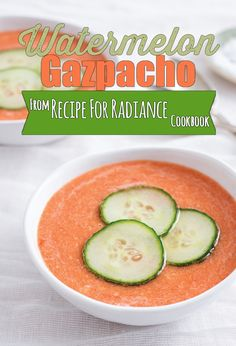 Watermelon Gazpacho from Recipe for Radiance Cookbook via @BlenderBabes | Served chilled, watermelon gazpacho is perfect as a first course on a hot night.