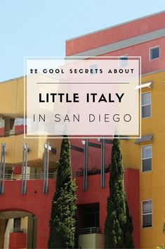 """Can't go to Italy just yet? Get a taste of Italy in San Diego instead. """"Fun little tidbits about Little Italy, a popular San Diego attraction full of shopping, restaurants, history and even an walking trail. San Diego Neighborhoods, San Diego Attractions, San Diego Vacation, San Diego Travel, Shopping In San Diego, Italy Shopping, Pacific Coast Highway, San Diego Little Italy, California Vacation"""