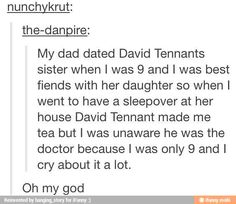 """Oh how I wish I could truthfully say the sentence """"David Tennant made me tea"""" ?? (oh my gawd)"""