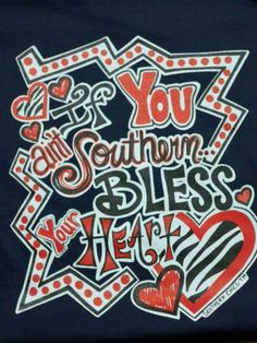 Bless your Heart.....