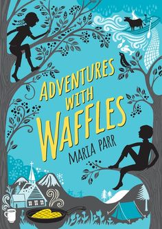 Adventures with Waffles by Maria Parr, translated by Guy Puzey and illustrated by Kate Forrester #kidlit #mglit #middlegrade