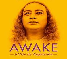 Filme: Awake - A Vida de Yogananda