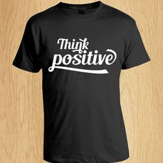 """Think Positive"" all we need to be happy is positive thinking; About you, other, and god. beli sekarang! :)"