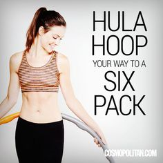 10 Hula Hoop Exercises to Get Beyoncé Abs - If it's good for Bey, it's good for you.