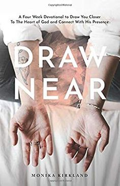 58b6388dc6c Draw Near  A Four Week Devotional To Draw You Closer To The Heart Of God