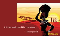 It is not work that kills, but worry. #AfricanProverbs #Quotes #hagereseb