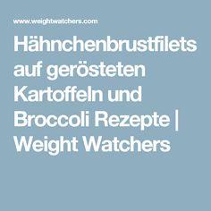 Hähnchenbrustfilets auf gerösteten Kartoffeln und Broccoli Rezepte   Weight Watchers