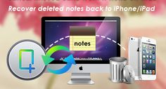 Best method to recover deleted notes back to iPhone/iPad |