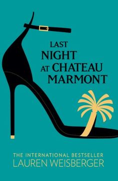 Last Night at Chateau Marmont by [Weisberger, Lauren]