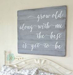 """""""Grow old along with me"""" Wood Sign {customizable} – Aimee Weaver Designs, LLC"""