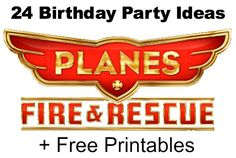 24 Disney Planes: Fire Rescue Crafts, Free Printables, Birthday Party Ideas & Must Haves