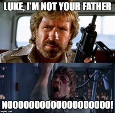 Chuck Norris Not Your Father Chuck Norris Memes, Father, Funny, Fictional Characters, Pai, Funny Parenting, Fantasy Characters, Hilarious, Dads