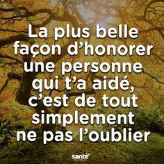 je ne l'oublierai jamais. Il sera toujours dans mon coeur.                                                                                                                                                                                 Plus Message Positif, Respect Life, Language Quotes, Beautiful Poetry, French Quotes, Learn French, Poetry Quotes, Proverbs, Slogan