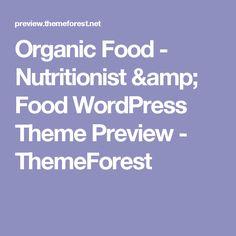 Organic Food - Nutritionist & Food WordPress Theme Preview - ThemeForest