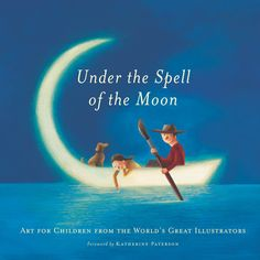 Under the Spell of the Moon – written by Patricia Aldana. In this lavish tribute to the art of children's book illustration thirty-three of the world's most noted illustrators have created original works of art based on a favorite childhood text. They have donated the use of their art exclusively for this book so that a royalty on all sales can be given to the International Board on Books for Young People (IBBY).