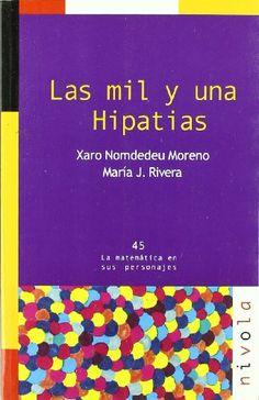 Las Mil y una Hipatias / Xaro Nomdedeu Moreno, María J. Rivera