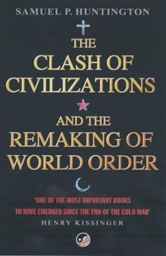The Clash of Civilizations: And the Remaking of World Order: Amazon.co.uk: Samuel P. Huntington: 9780743231497: Books