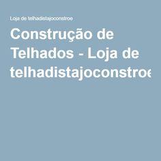 Construção de Telhados - Loja de telhadistajoconstroe