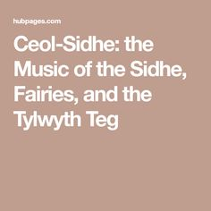 Ceol-Sidhe: the Music of the Sidhe, Fairies, and the Tylwyth Teg