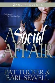 A Social Affair: A Novel (Zane Presents) Paternity Fraud, Great Books, My Books, Urban Fiction Books, African American Books, How To Get Money, Book Lovers, Book Worms, Affair