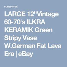 LARGE 12''Vintage 60-70's ILKRA KERAMIK Green Stripy Vase W.German Fat Lava Era | eBay