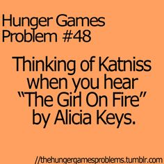 When I first heard the song this is what I thought of!!!! I thought of Katniss!